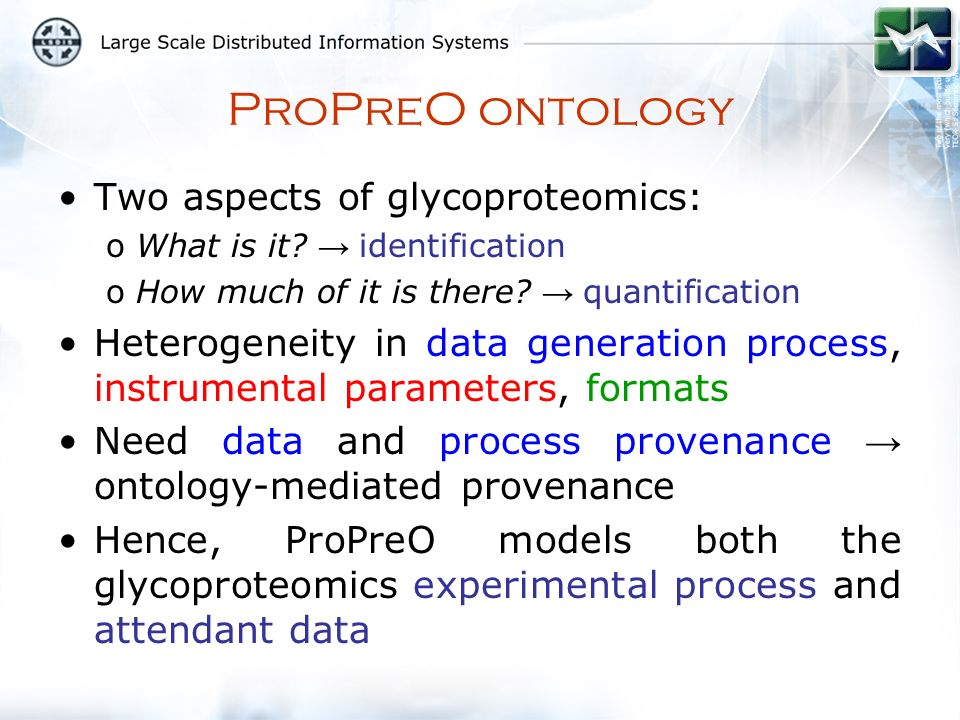 Two aspects of glycoproteomics: oWhat is it. identification oHow much of it is there.