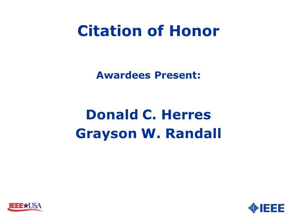 Awardees Present: Donald C. Herres Grayson W. Randall
