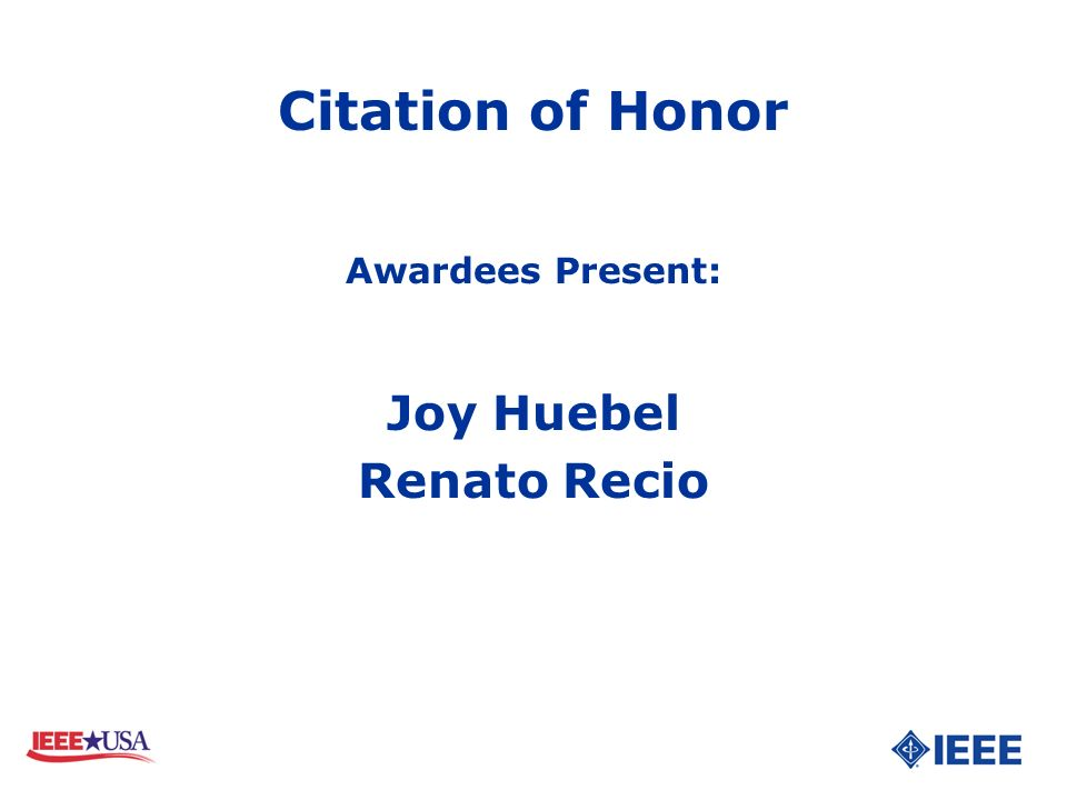 Citation of Honor Awardees Present: Joy Huebel Renato Recio