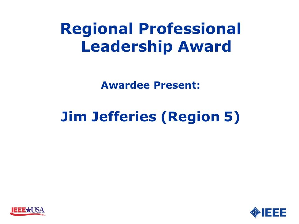 Regional Professional Leadership Award Awardee Present: Jim Jefferies (Region 5)