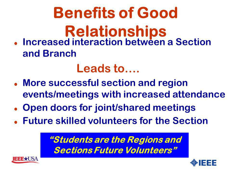 Benefits of Good Relationships l Increased interaction between a Section and Branch Leads to….