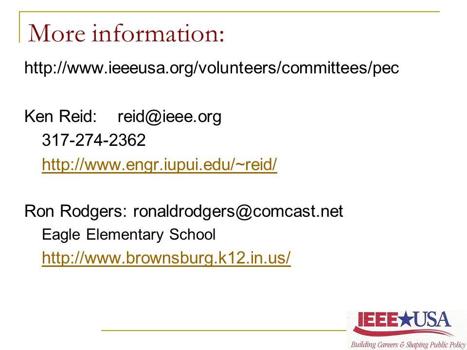 More information: http://www.ieeeusa.org/volunteers/committees/pec Ken Reid:reid@ieee.org 317-274-2362 http://www.engr.iupui.edu/~reid/ Ron Rodgers: r