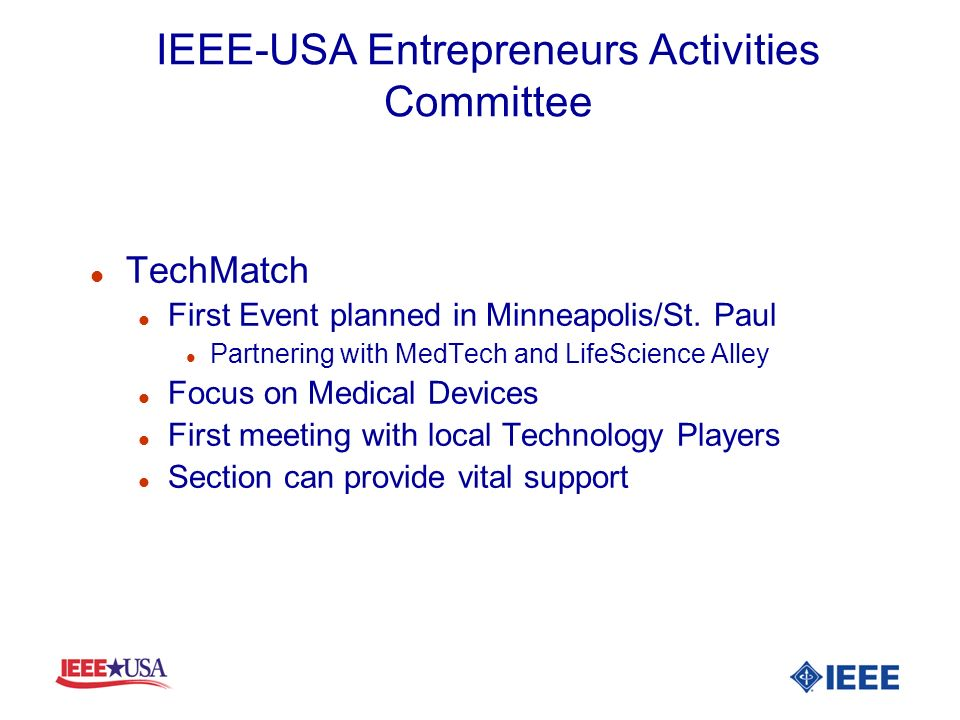 IEEE-USA Entrepreneurs Activities Committee l TechMatch l First Event planned in Minneapolis/St. Paul l Partnering with MedTech and LifeScience Alley