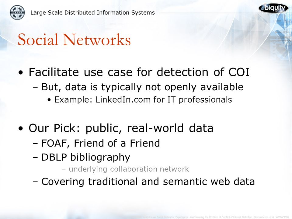 Semantic Analytics on Social Networks: Experiences in Addressing the Problem of Conflict of Interest Detection, Aleman-Meza et al., WWW2006 DBLP Researcher Amit P.