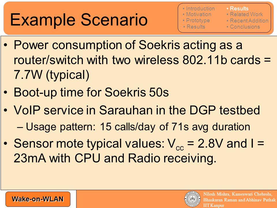 Wake-on-WLAN Nilesh Mishra, Kameswari Chebrolu, Bhaskaran Raman and Abhinav Pathak IIT Kanpur Power consumption of Soekris acting as a router/switch w