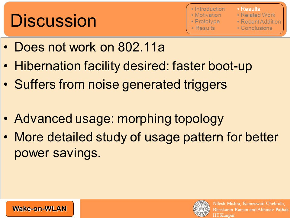 Wake-on-WLAN Nilesh Mishra, Kameswari Chebrolu, Bhaskaran Raman and Abhinav Pathak IIT Kanpur Does not work on 802.11a Hibernation facility desired: f