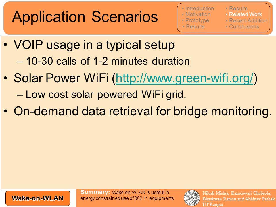 Wake-on-WLAN Nilesh Mishra, Kameswari Chebrolu, Bhaskaran Raman and Abhinav Pathak IIT Kanpur Application Scenarios VOIP usage in a typical setup –10-