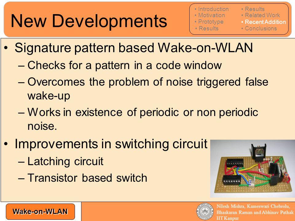 Wake-on-WLAN Nilesh Mishra, Kameswari Chebrolu, Bhaskaran Raman and Abhinav Pathak IIT Kanpur Signature pattern based Wake-on-WLAN –Checks for a patte