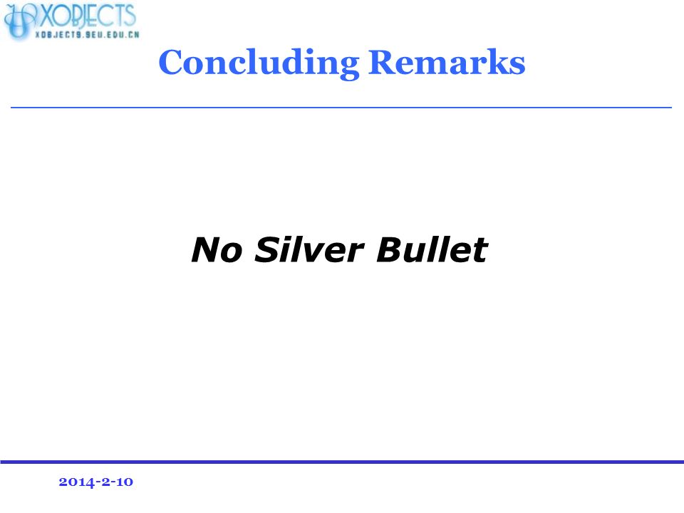 2014-2-10 Concluding Remarks No Silver Bullet