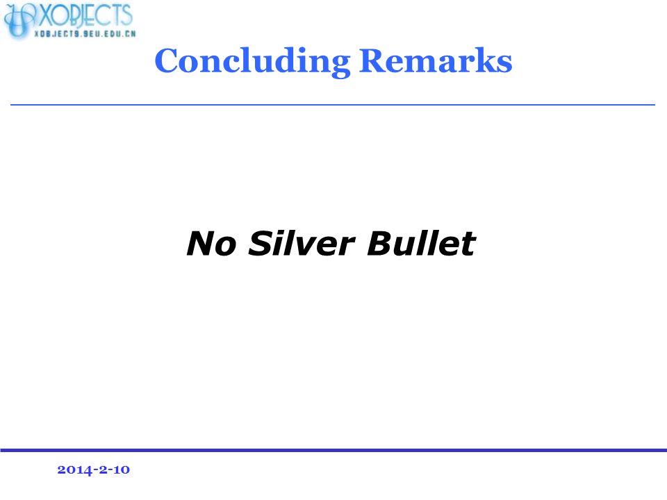 2014-2-10 Concluding Remarks No Silver Bullet