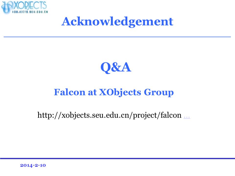 2014-2-10 Q&A Falcon at XObjects Group http://xobjects.seu.edu.cn/project/falcon......