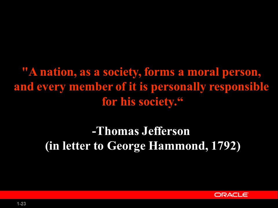 1-23 A nation, as a society, forms a moral person, and every member of it is personally responsible for his society.