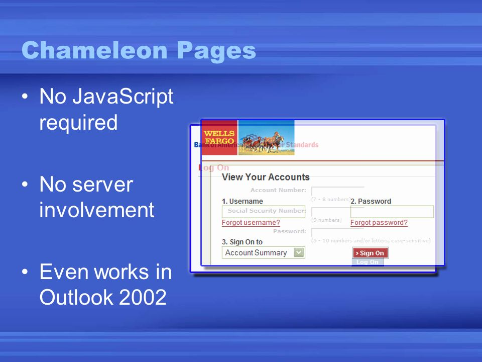 Chameleon Pages No JavaScript required No server involvement Even works in Outlook 2002