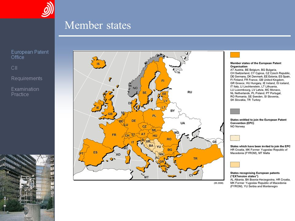 The European Patent Office © EPO 2006 4 Member states European Patent Office CII Requirements Examination Practice