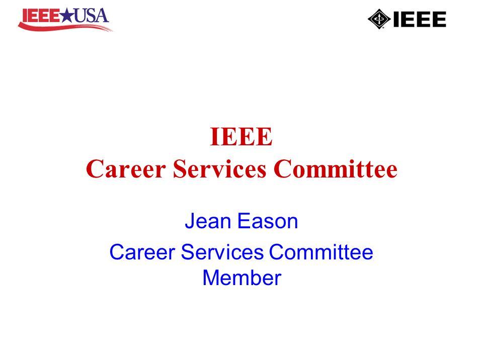 IEEE Career Services Committee Jean Eason Career Services Committee Member