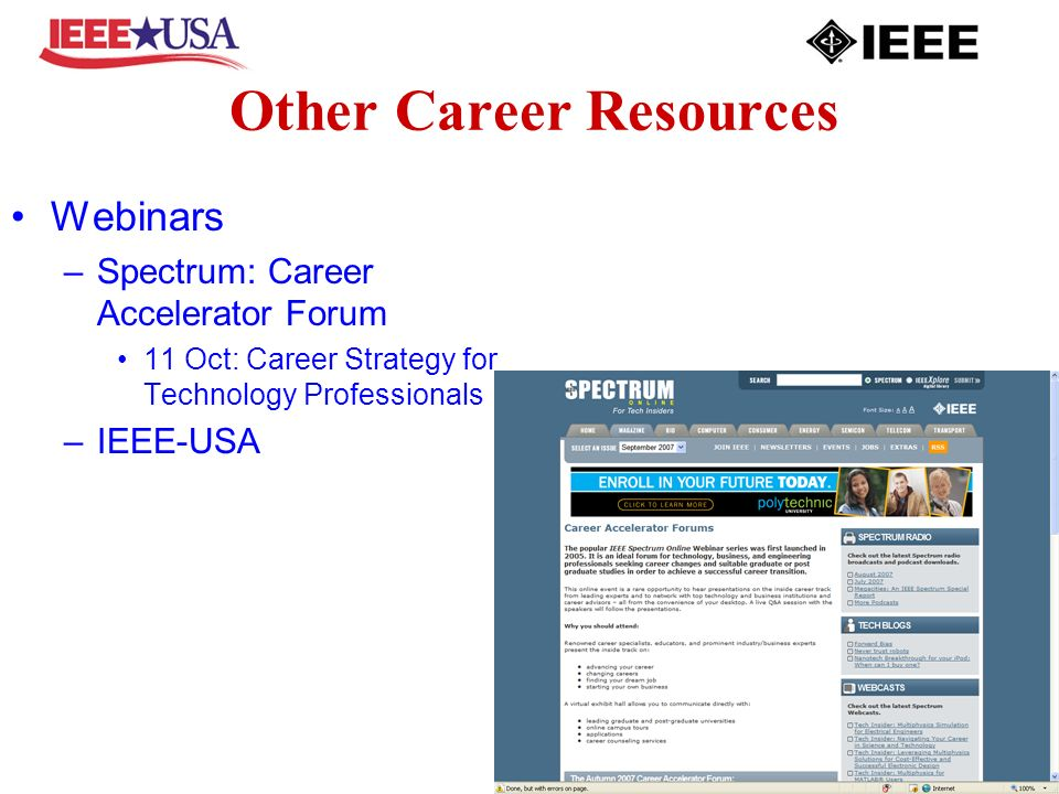 Other Career Resources Webinars –Spectrum: Career Accelerator Forum 11 Oct: Career Strategy for Technology Professionals –IEEE-USA