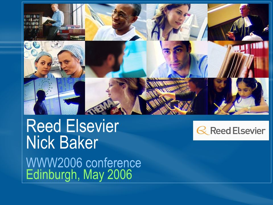 Reed Elsevier Nick Baker WWW2006 conference Edinburgh, May 2006