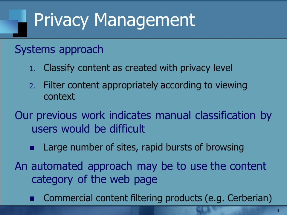 4 Privacy Management Systems approach 1. Classify content as created with privacy level 2.