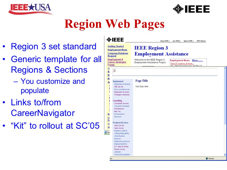 Region Web Pages Region 3 set standard Generic template for all Regions & Sections –You customize and populate Links to/from CareerNavigator Kit to rollout at SC05