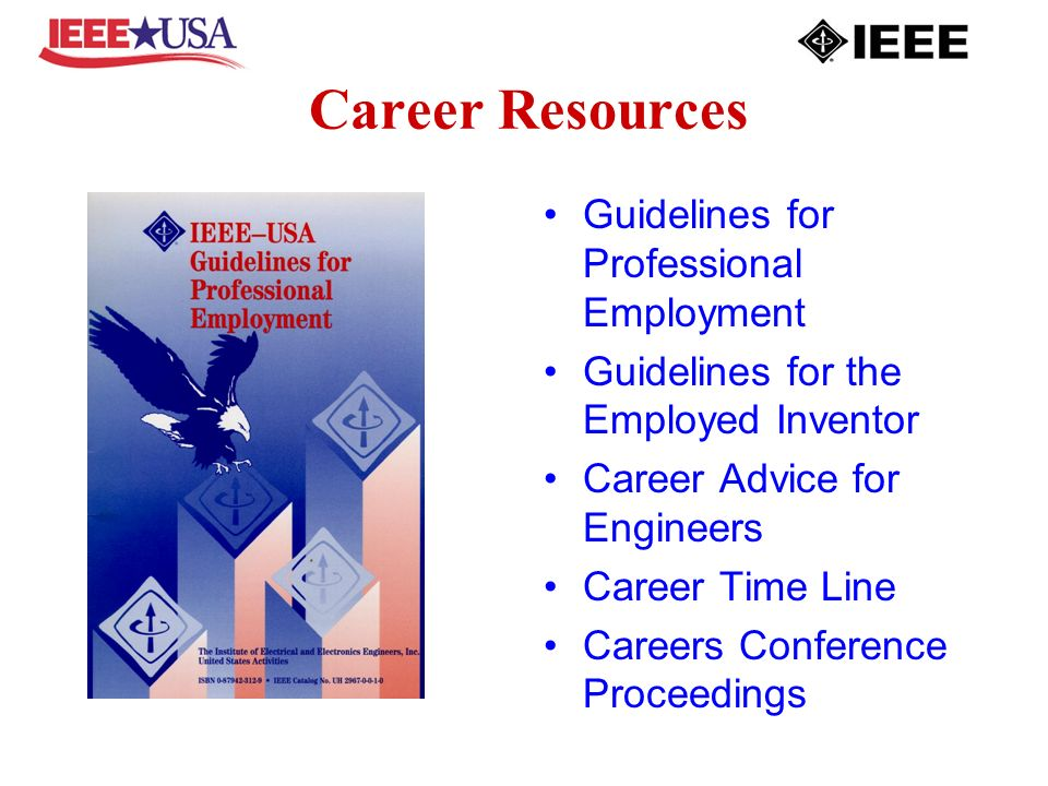 Career Resources Guidelines for Professional Employment Guidelines for the Employed Inventor Career Advice for Engineers Career Time Line Careers Conference Proceedings