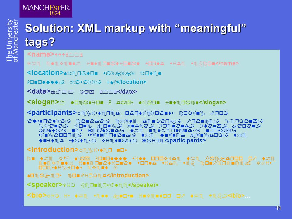 11 Solution: XML markup with meaningful tags …