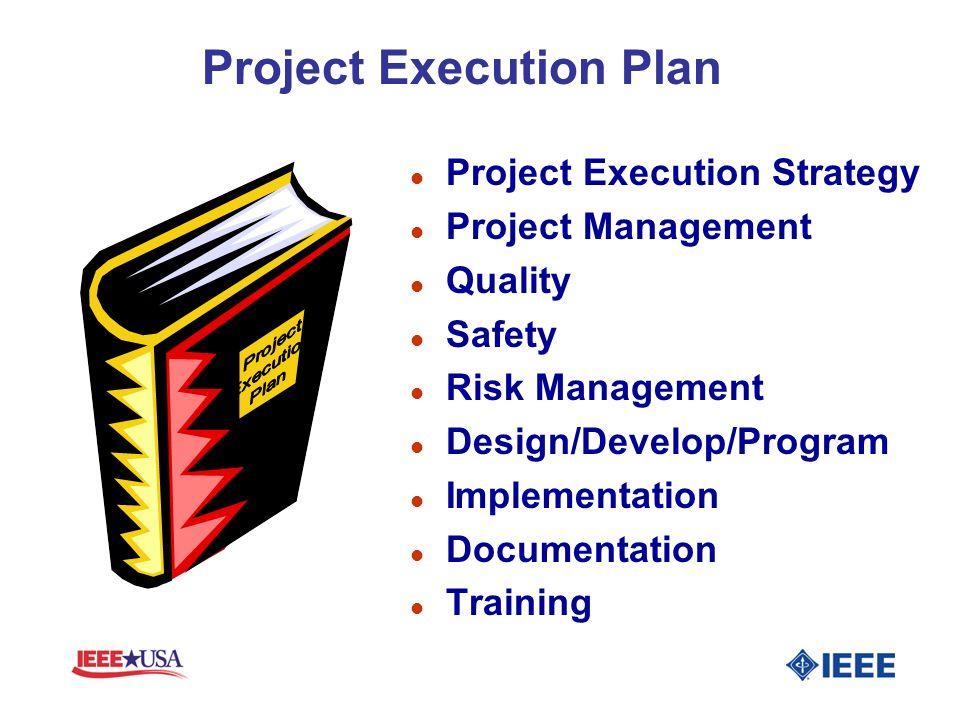l Project Execution Strategy l Project Management l Quality l Safety l Risk Management l Design/Develop/Program l Implementation l Documentation l Tra