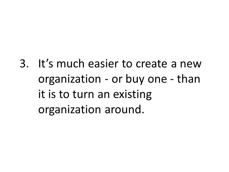 2.Its very difficult for existing successful organizations to become dominant players in the new market.