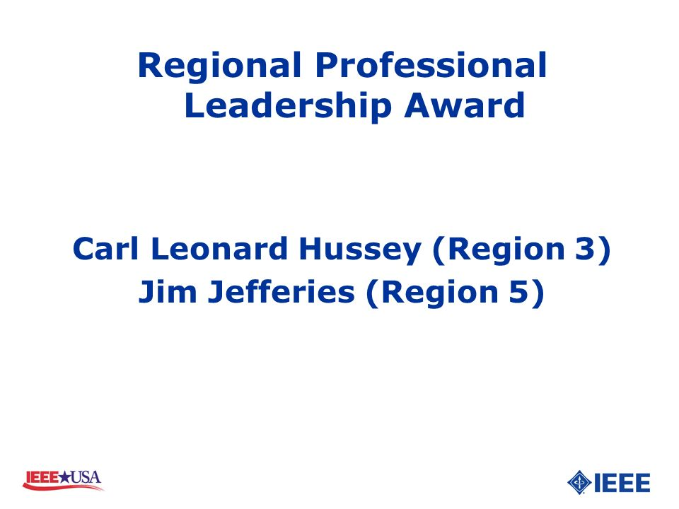 Carl Leonard Hussey (Region 3) Jim Jefferies (Region 5)