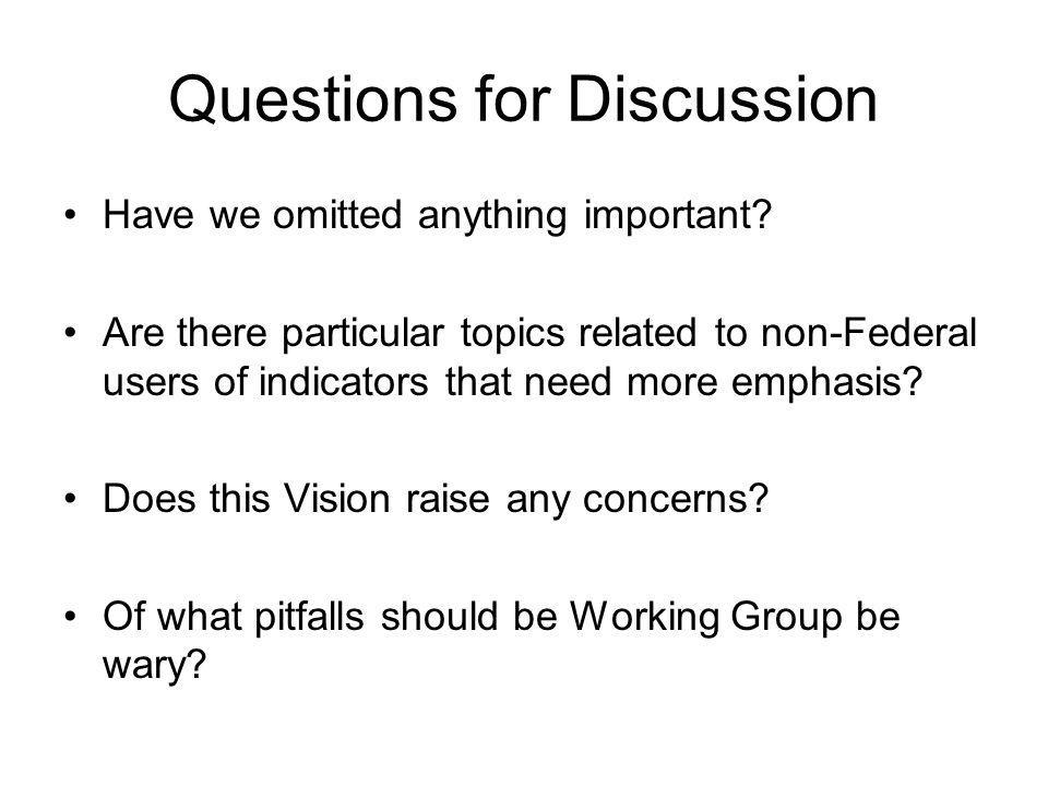 Questions for Discussion Have we omitted anything important.