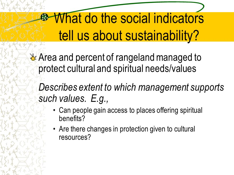 What do the social indicators tell us about sustainability? Area and percent of rangeland managed to protect cultural and spiritual needs/values Descr