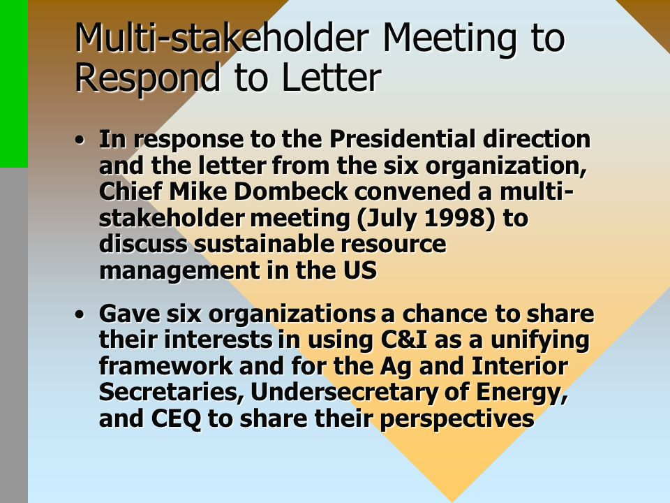 Multi-stakeholder Meeting to Respond to Letter In response to the Presidential direction and the letter from the six organization, Chief Mike Dombeck