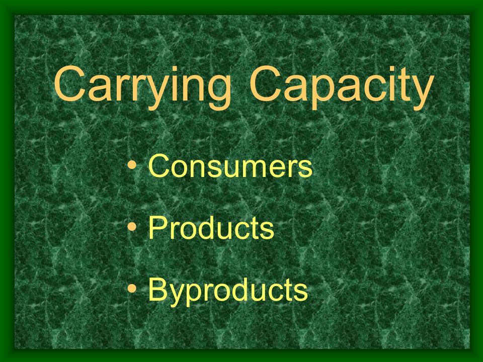 Carrying Capacity Consumers Products Byproducts