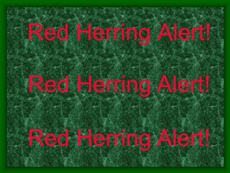 Red Herring Alert!