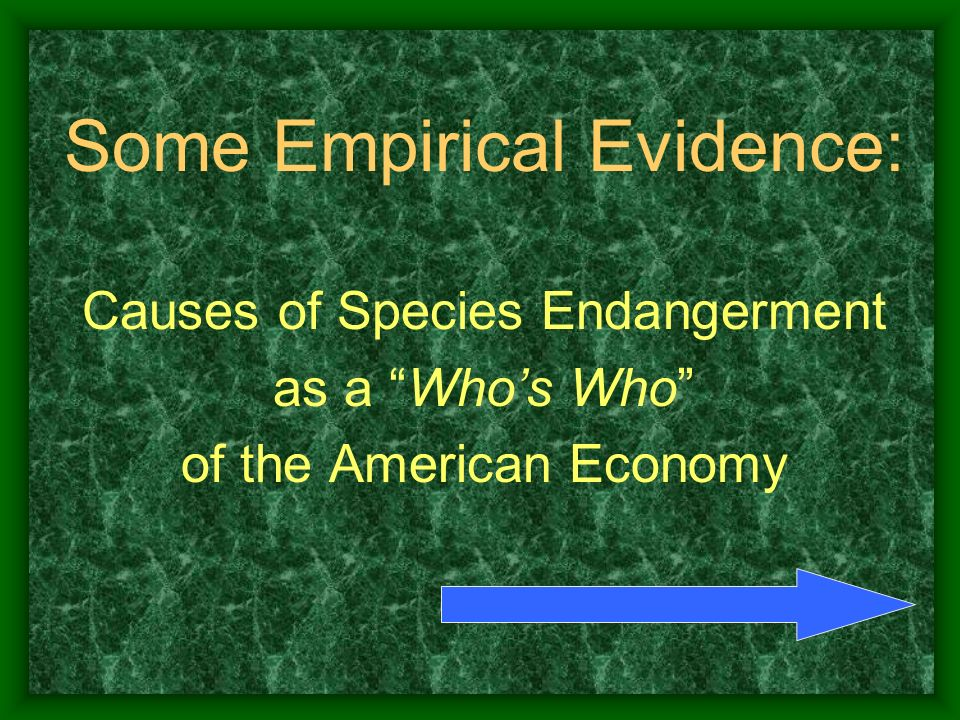Some Empirical Evidence: Causes of Species Endangerment as a Whos Who of the American Economy