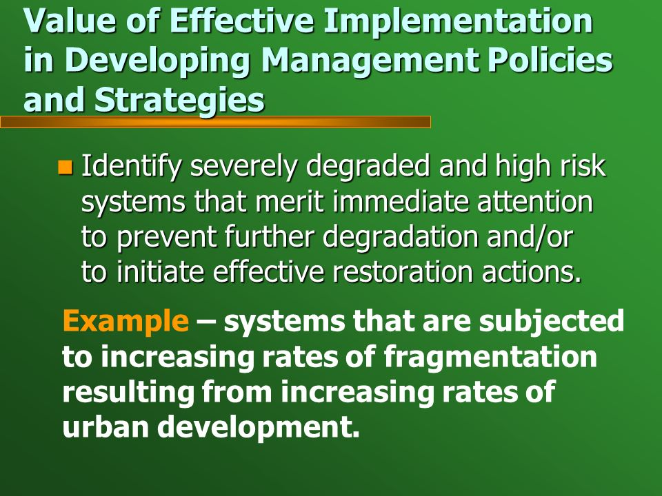 Identify severely degraded and high risk systems that merit immediate attention to prevent further degradation and/or to initiate effective restoration actions.