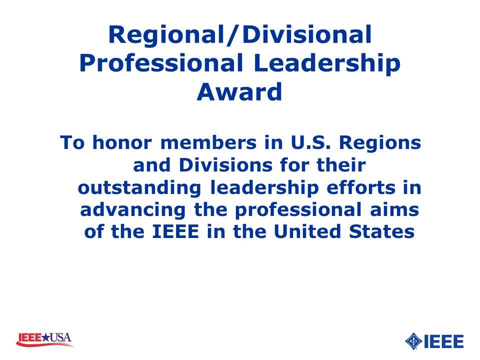 Regional/Divisional Professional Leadership Award To honor members in U.S.