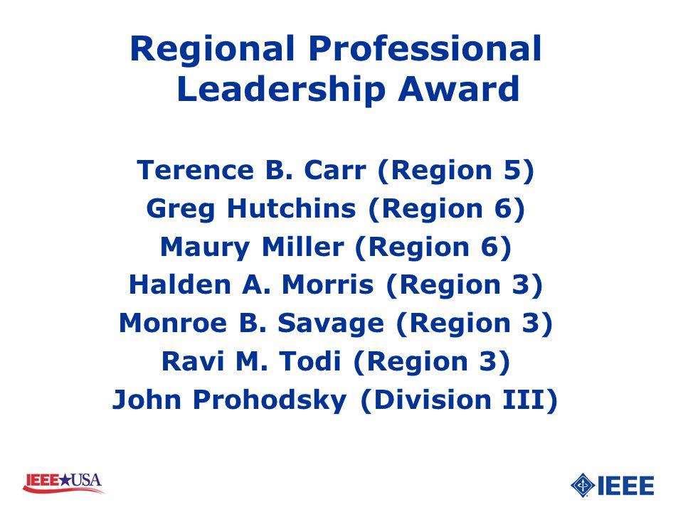 Terence B. Carr (Region 5) Greg Hutchins (Region 6) Maury Miller (Region 6) Halden A. Morris (Region 3) Monroe B. Savage (Region 3) Ravi M. Todi (Regi