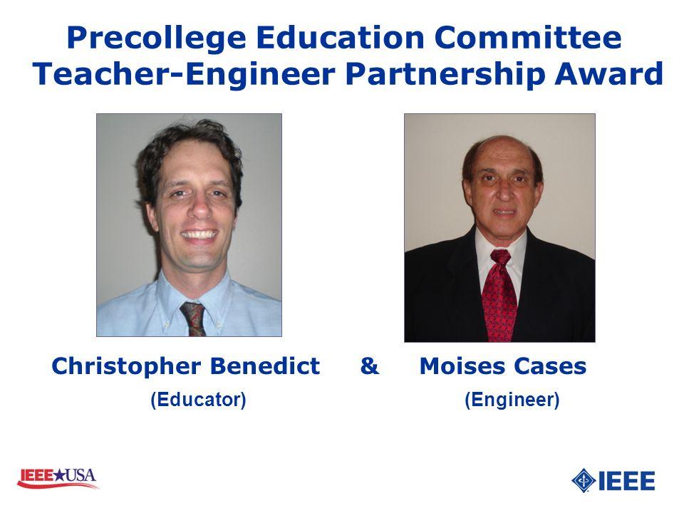 Christopher Benedict & Moises Cases (Educator) (Engineer) Precollege Education Committee Teacher-Engineer Partnership Award