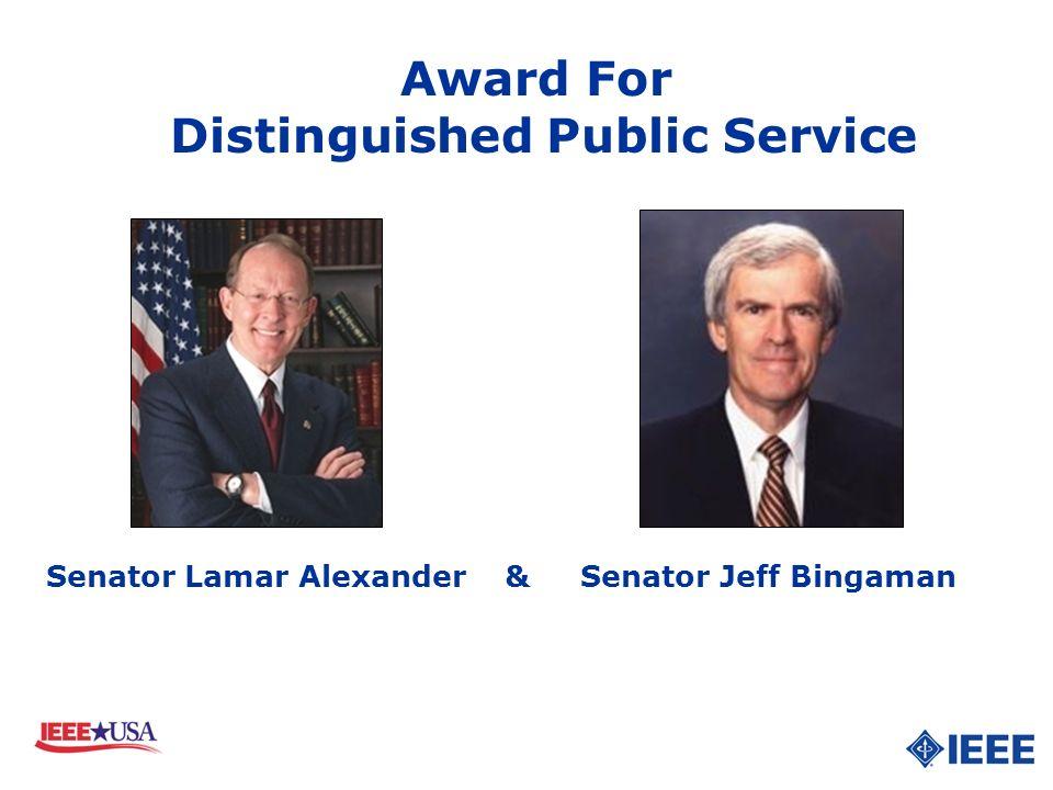 Award For Distinguished Public Service Senator Lamar Alexander & Senator Jeff Bingaman
