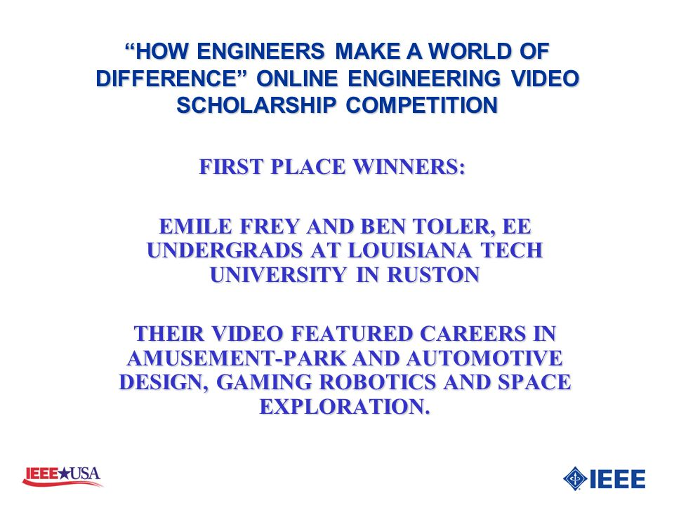 FIRST PLACE WINNERS: EMILE FREY AND BEN TOLER, EE UNDERGRADS AT LOUISIANA TECH UNIVERSITY IN RUSTON THEIR VIDEO FEATURED CAREERS IN AMUSEMENT-PARK AND
