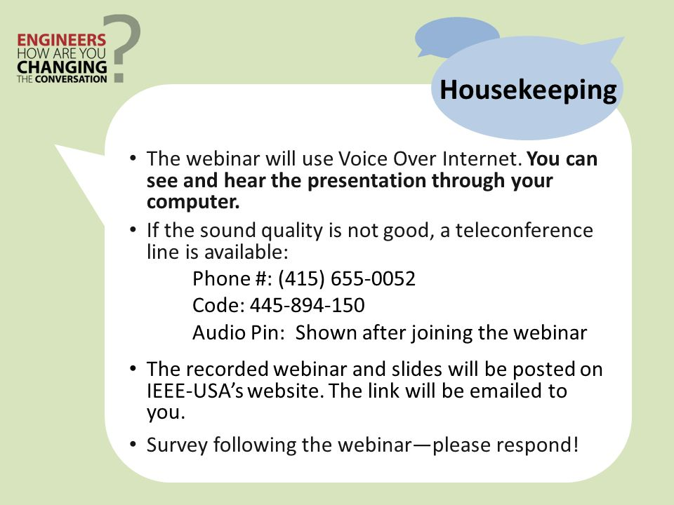 Housekeeping The webinar will use Voice Over Internet.