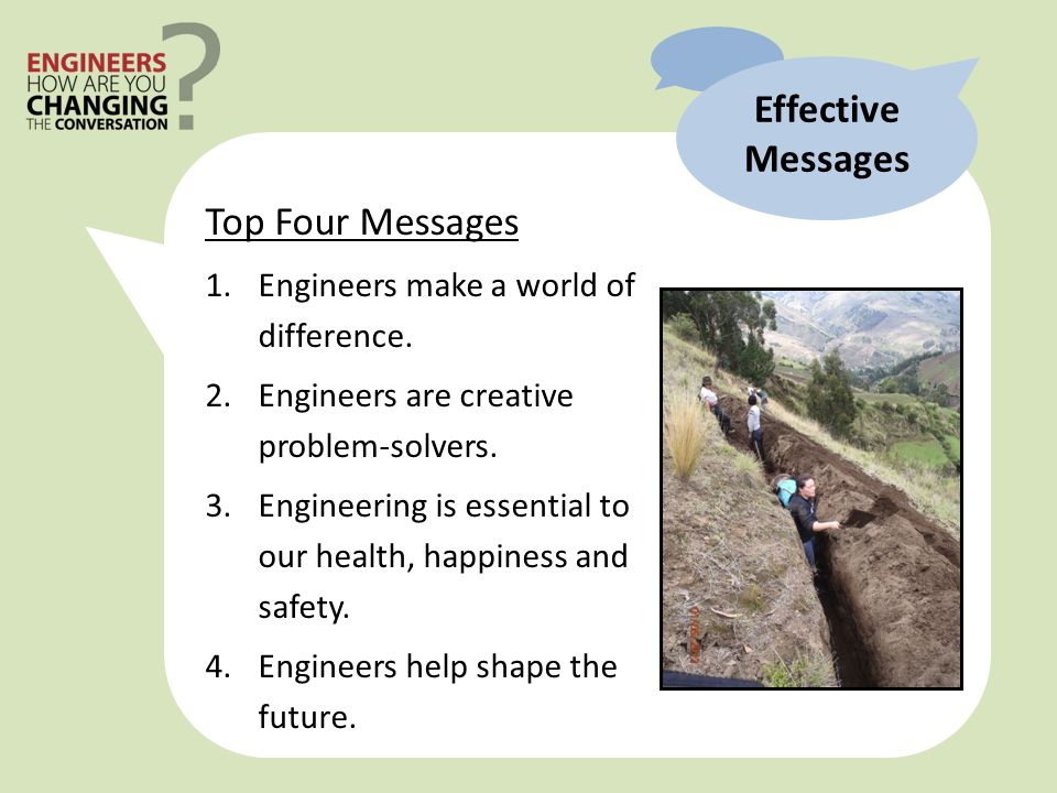 Top Four Messages 1.Engineers make a world of difference.