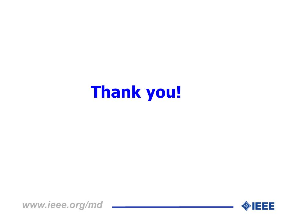 Thank you! www.ieee.org/md