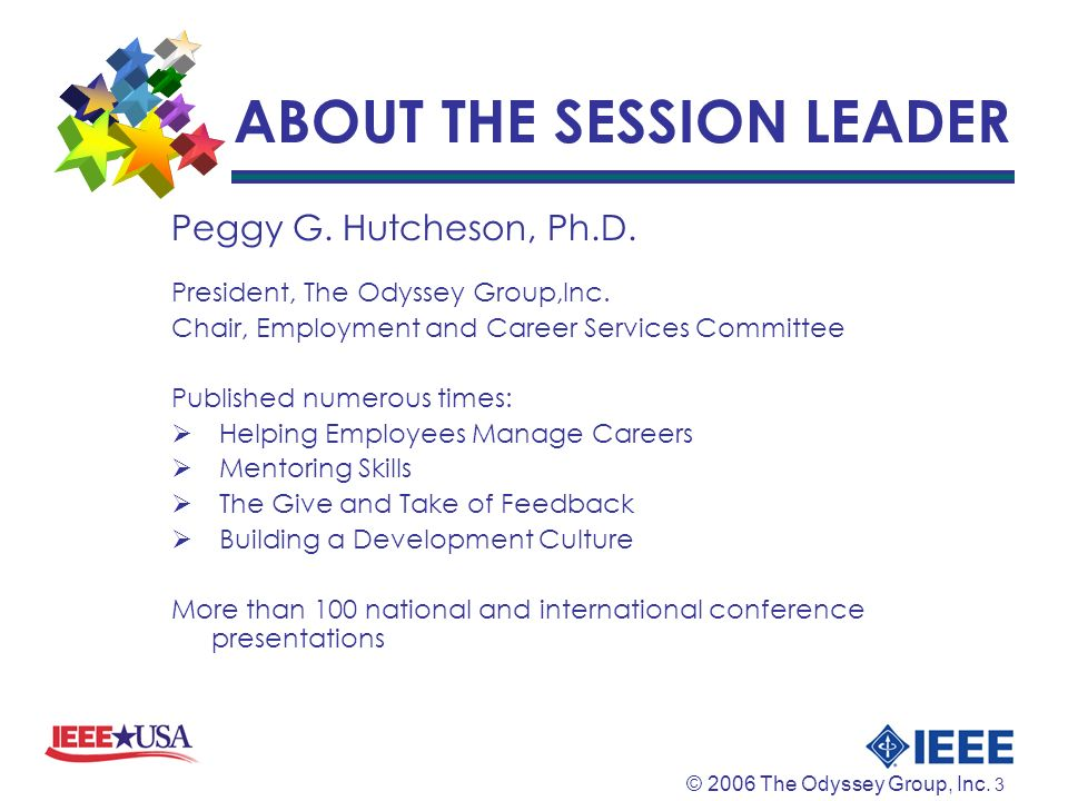 © 2006 The Odyssey Group, Inc. 3 ABOUT THE SESSION LEADER Peggy G.