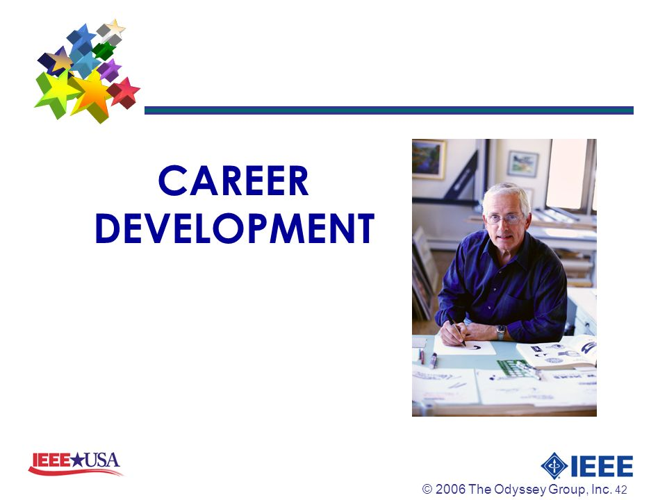 © 2006 The Odyssey Group, Inc. 42 CAREER DEVELOPMENT