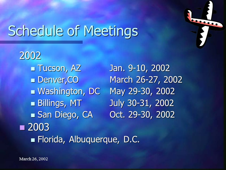 March 26, 2002 Schedule of Meetings 2002 Tucson, AZJan.