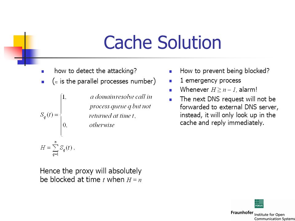 Cache Solution how to detect the attacking? ( n is the parallel processes number ) How to prevent being blocked? 1 emergency process Whenever H n – 1,