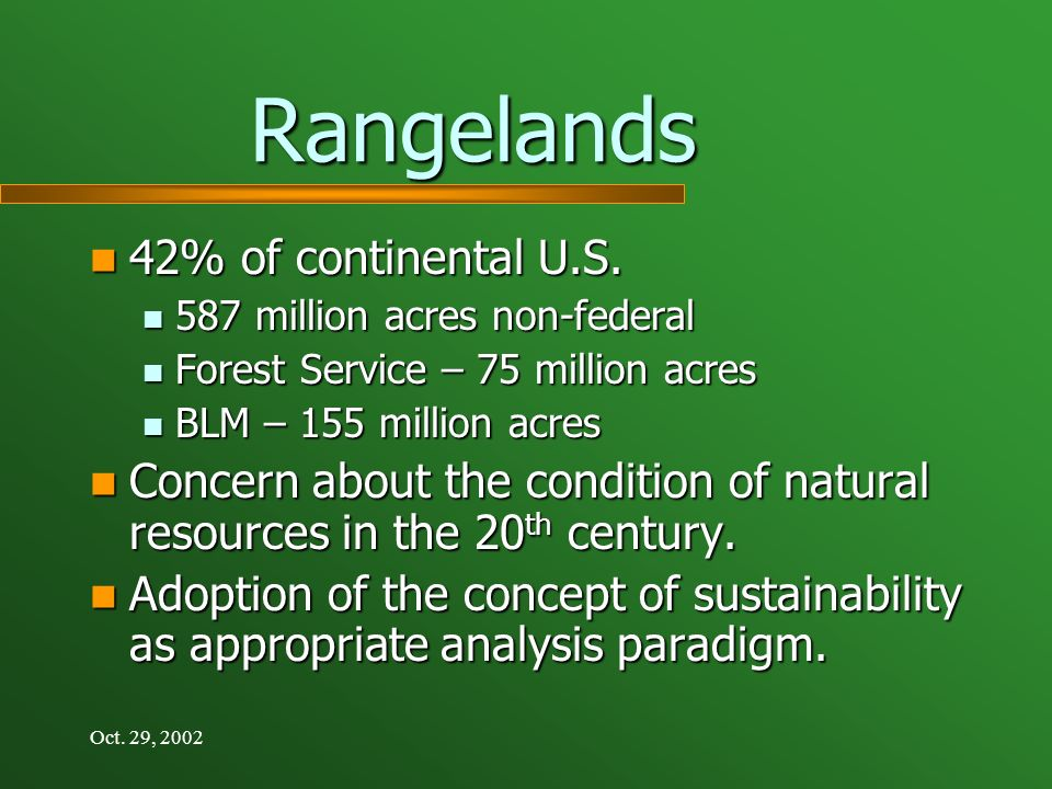 Oct. 29, 2002 Rangelands 42% of continental U.S. 42% of continental U.S.