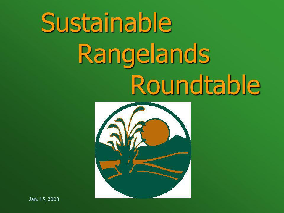 Jan. 15, 2003 Sustainable Rangelands Roundtable