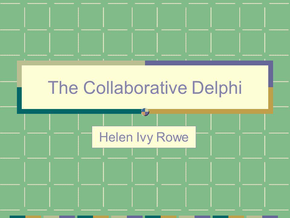 Purpose 1.Briefly define Collaborative Delphi. 2.